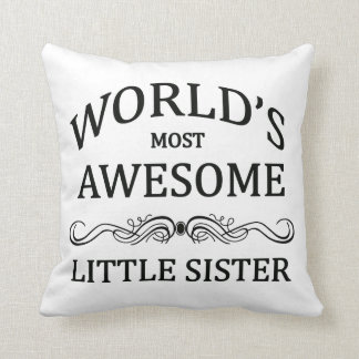 World's Most Awesome Little Sister Throw Pillow