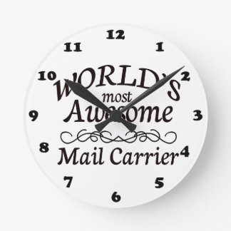 World's Most Awesome Mail Carrier Round Clock