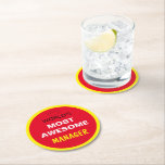Worlds Most Awesome - MANAGER / the best one Round Paper Coaster