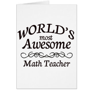 World's Most Awesome Math Teacher Card