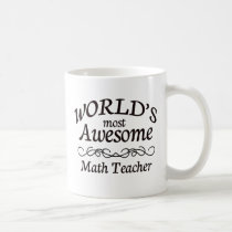 World's Most Awesome Math Teacher Coffee Mug