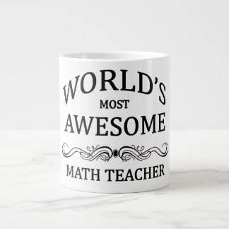 World's Most Awesome Math Teacher Giant Coffee Mug