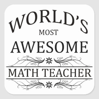 World's Most Awesome Math Teacher Square Sticker