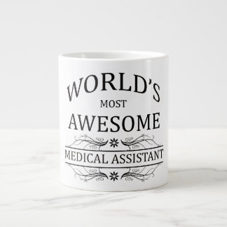 World's Most Awesome Medical Assistant Giant Coffee Mug
