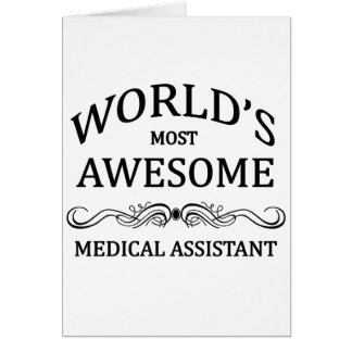 World's Most Awesome Medical Assistant Greeting Card
