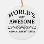 World's Most Awesome Medical Receptionist Christmas Ornaments