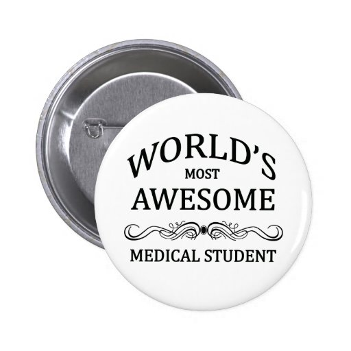 World's Most Awesome Medical Student Button