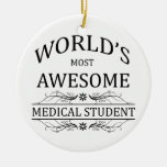 World's Most Awesome Medical Student Double-Sided Ceramic Round Christmas Ornament