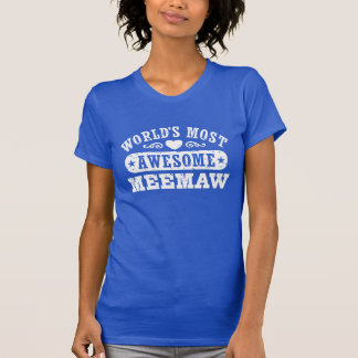 World's Most Awesome MeeMaw T Shirts