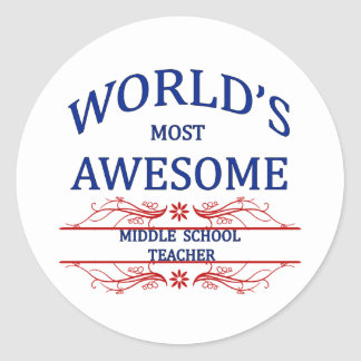 World's Most Awesome Middle School Teacher Classic Round Sticker