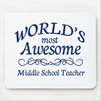 World's Most Awesome Middle School Teacher Mouse Pad