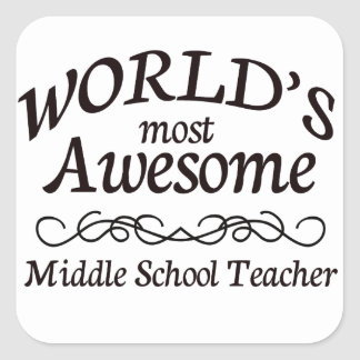 World's Most Awesome Middle School Teacher Square Sticker