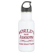 World's Most Awesome Middle School Teacher Stainless Steel Water Bottle