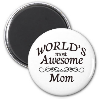 World's Most Awesome Mom 2 Inch Round Magnet