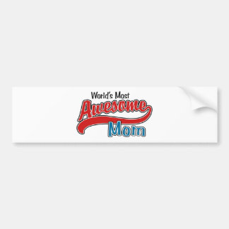 World's Most Awesome Mom Bumper Sticker