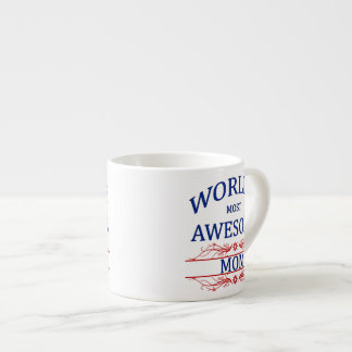 World's Most Awesome Mom Espresso Cup