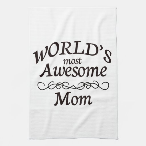 World's Most Awesome Mom Hand Towel