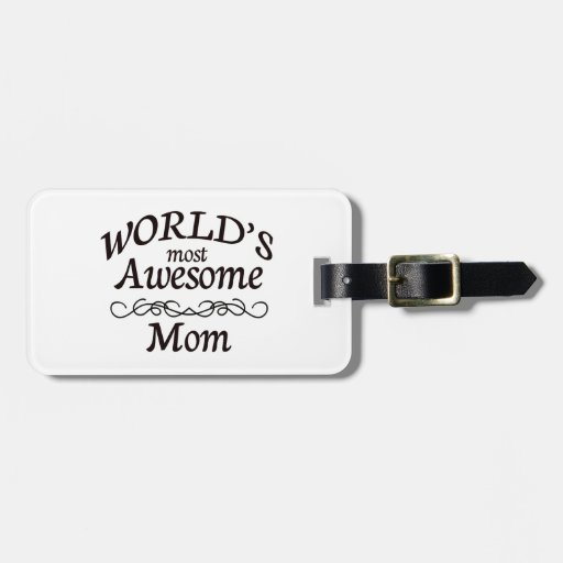 World's Most Awesome Mom Travel Bag Tag