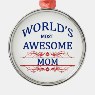 World's Most Awesome Mom Round Metal Christmas Ornament