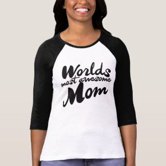 Worlds Most Awesome Mom Shirt