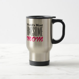 World's Most AWESOME MOM-Text Design Travel Mug
