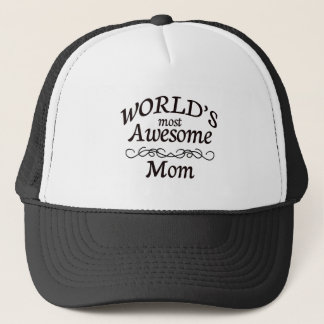 World's Most Awesome Mom Trucker Hat
