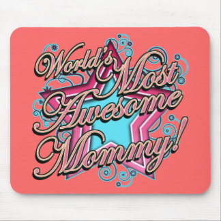 Worlds Most Awesome Mommy Mouse Pad