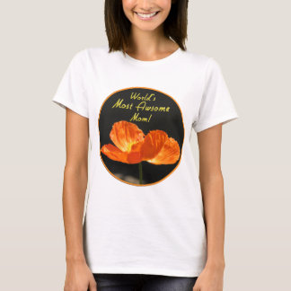 Worlds Most Awesome Mother! T-Shirt