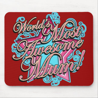 Worlds Most Awesome Mum Mouse Pad