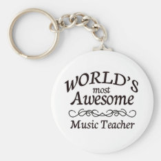 World's Most Awesome Music Teacher Keychain at Zazzle