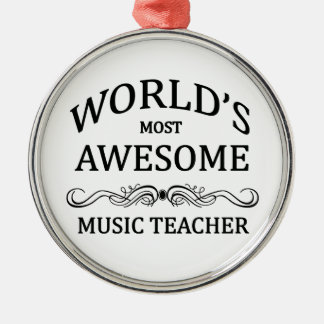 World's Most Awesome Music Teacher Metal Ornament