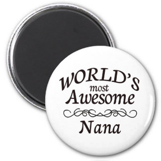 World's Most Awesome Nana 2 Inch Round Magnet