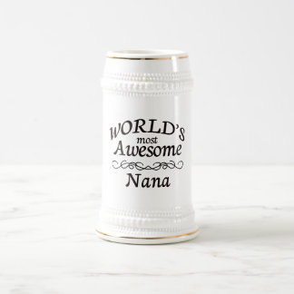 World's Most Awesome Nana Beer Stein
