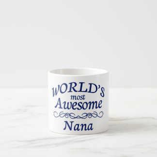 World's Most Awesome Nana Espresso Cup