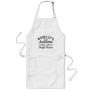 World's Most Awesome Night Nurse Long Apron