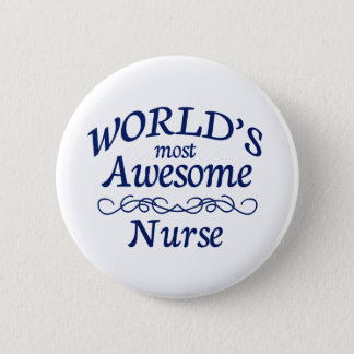 World's Most Awesome Nurse Pinback Button