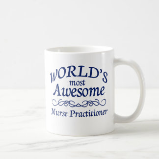 World's Most Awesome Nurse Practitioner Classic White Coffee Mug