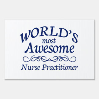 World's Most Awesome Nurse Practitioner Lawn Sign