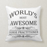 World's Most Awesome Nurse Practitioner Pillow