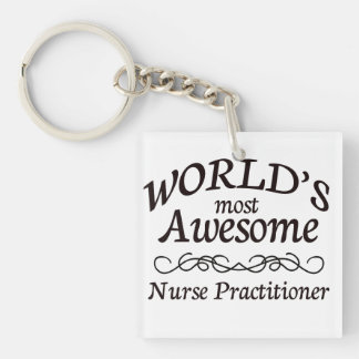 World's Most Awesome Nurse Practitioner Single-Sided Square Acrylic Keychain