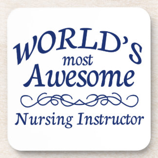 World's Most Awesome Nursing Instructor Drink Coaster