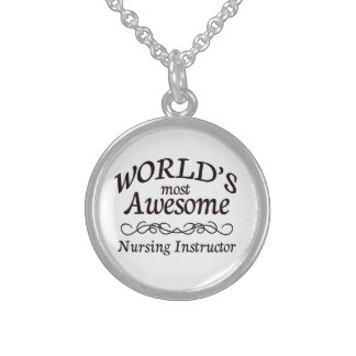 World's Most Awesome Nursing Instructor Sterling Silver Necklace
