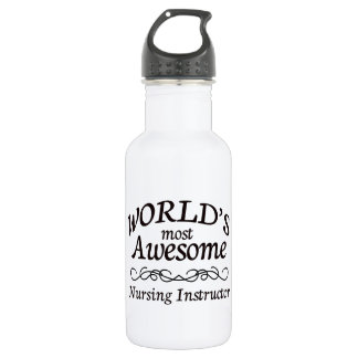 World's Most Awesome Nursing Instructor Water Bottle