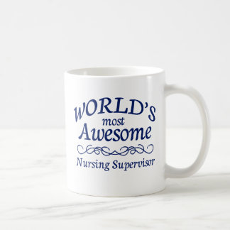 World's Most Awesome Nursing Supervisor Coffee Mug