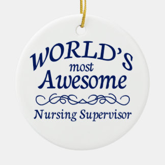 World's Most Awesome Nursing Supervisor Double-Sided Ceramic Round Christmas Ornament