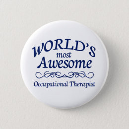 World's Most Awesome Occupational Therapist Button