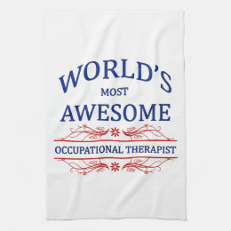 World's Most Awesome Occupational Therapist Kitchen Towel