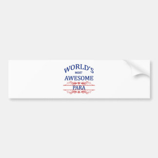 World's Most Awesome Para Bumper Sticker