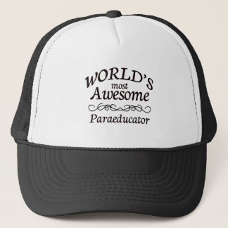World's Most Awesome Paraeducator Trucker Hat