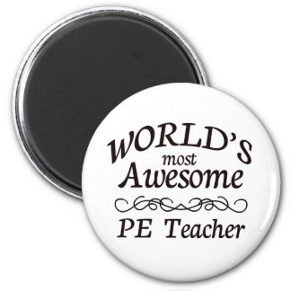 World's Most Awesome PE Teacher 2 Inch Round Magnet
